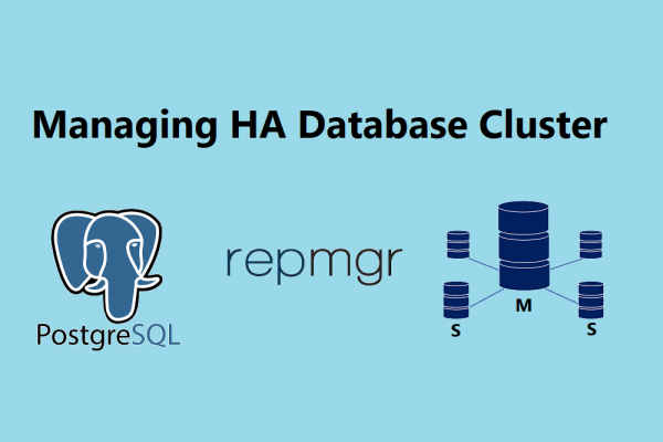 Managing High Availability Database Cluster with Repmgr (PostgreSQL 13 and Repmgr 5.2)